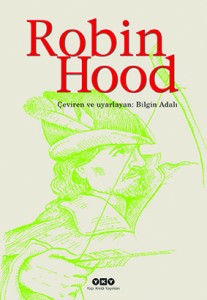 Robin Hood Çeviren ve Uyarlayan: Bilgin Adalı Yapı Kredi Yayınları, 272 sayfa