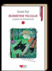 Coşkun'un Serüvenleri 2 Bilinmeyene Yolculuk İsmet Kür Resimleyen: Mustafa Delioğlu Can Çocuk Yayınları, 168 sayfa