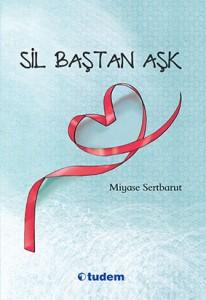 Sil Baştan Aşk Miyase Sertbarut Tudem Yayınları, 184 sayfa