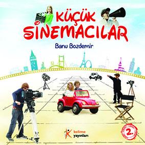 Küçük Sinemacılar Banu Bozdemir Kelime Yayınları, 96 sayfa