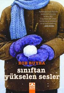 Sınıftan Yükselen Sesler Rob Buyea Çeviren: Eda Aksan Altın Kitaplar, 272 sayfa