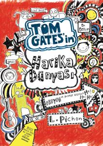 Tom Gates'in Harika Dünyası L. Pichon Çeviren: Nilay Kaya Tudem Yayınları, 248 sayfa