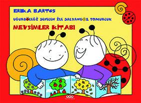 Mevsimler Kitabı Erika Bartos Çeviren: Agi Judit Kirişoğlu, Elvan L. Eti Yapı Kredi Yayınları,108 sayfa