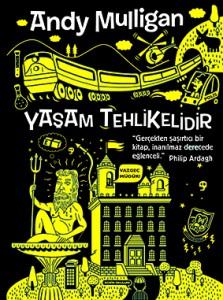 Yaşam Tehlikelidir Andy Mulligan Çeviren: Zarife Biliz Tudem Yayınları, 520 sayfa