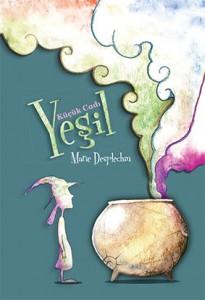 Küçük Cadı Yeşil Marie Desplechin Çeviren: Sibel Çekmen Tudem Yayınları, 120 sayfa
