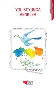 Yol Boyunca Renkler Kolektif Derleyen: Aytül Akal Can Çocuk Yayınları, 208 sayfa