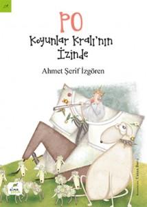 Po Koyunlar Kralı'nın İzinde Ahmet Şerif İzgören Resimleyen: Canan Barış Elma Yayınları, 32 sayfa