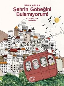 Şehrin Göbeğini Bulamıyorum! Sema Aslan Resimleyen: Seda Mit İletişim Yayınları, 64