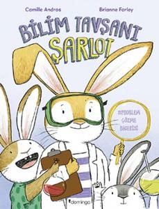 Bilim Tavşanı Şarlot Camille Andros Resimleyen: Brianne Farley Türkçeleştiren: Hevdan Sönmez Domingo Yayınevi, 40 Sayfa