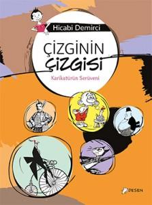 Çizginin Çizgisi Karikatürün Serüveni Hicabi Demirci Desen Yayınları, 104 sayfa