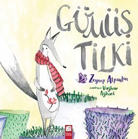Gümüş Tilki Zeynep Alpaslan Resimleyen: Vaghar Aghaei Final Kültür, 40 sayfa