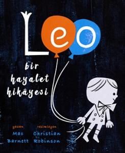 Leo Bir Hayalet Hikâyesi Mac Barnett Resimleyen: Christian Robinson Türkçeleştiren: Esin Uslu MEAV Yayınları  (Bir Kitap Yolla), 52 sayfa