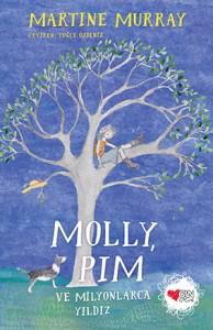 Molly, Pim ve Milyonlarca Yıldız Martine Murray Türkçeleştiren: Tuğçe Özdemir Can Çocuk, 248 sayfa
