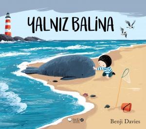 Yalnız Balina Benji Davies Türkçeleştiren: Oğuzhan Aydın Redhouse Kidz, 32 sayfa